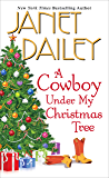 A Cowboy Under My Christmas Tree (The Bennetts Book 1)