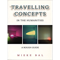 Travelling Concepts in the Humanities: A Rough Guide (Green College Thematic Lecture Series)