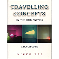 Travelling Concepts in the Humanities: A Rough Guide (Green College Thematic Lecture Series) (English Edition)
