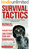 SURVIVAL TACTICS: Your Simple Guide to Survival and Prepping for When the SHTF (Survivalist, Safety, First Aid, Emergency, Survival Skills Book 2) (English Edition)