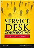 Service Desk Corporativo: Solução com base na ITIL*V3