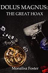 Dolus Magnus: The Great Hoax: A Short Story Kindle Edition