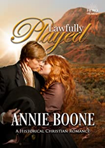 Lawfully Played: A Historical Christian Romance