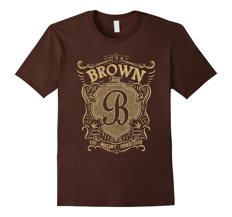 BROWN Shirt, It's A BROWN Thing T-shirt-ln