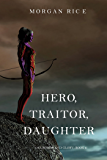 Hero, Traitor, Daughter (Of Crowns and Glory—Book 6)