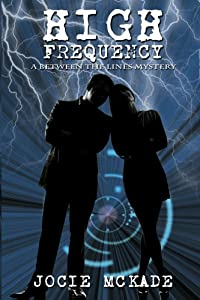 High Frequency (Between the Lines - a Humorous Romantic Mystery Book 1)