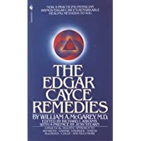 The Edgar Cayce Remedies: A Practical, Holistic Approach to Arthritis, Gastric Disorder, Stress, Allergies, Colds, and…