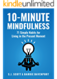 10-Minute Mindfulness: 71 Habits for Living in the Present Moment (Mindfulness Books Series Book 2) (English Edition)