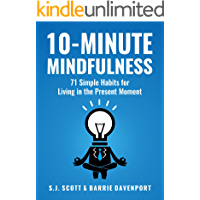 10-Minute Mindfulness: 71 Habits for Living in the Present Moment (Mindfulness Books Series Book 2)