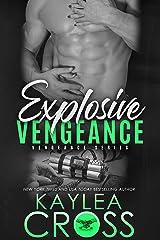 Explosive Vengeance (Vengeance Series Book 3) Kindle Edition