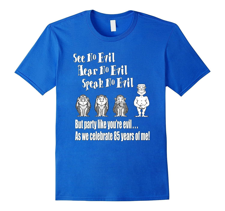 Funny 85th Birthday T Shirts