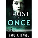 Trust Me Once: Morecambe Bay Trilogy 2 (Book 1) (The Morecambe Bay Trilogies 4)