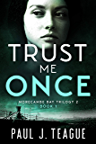 Trust Me Once: Morecambe Bay Trilogy 2 (Book 1)