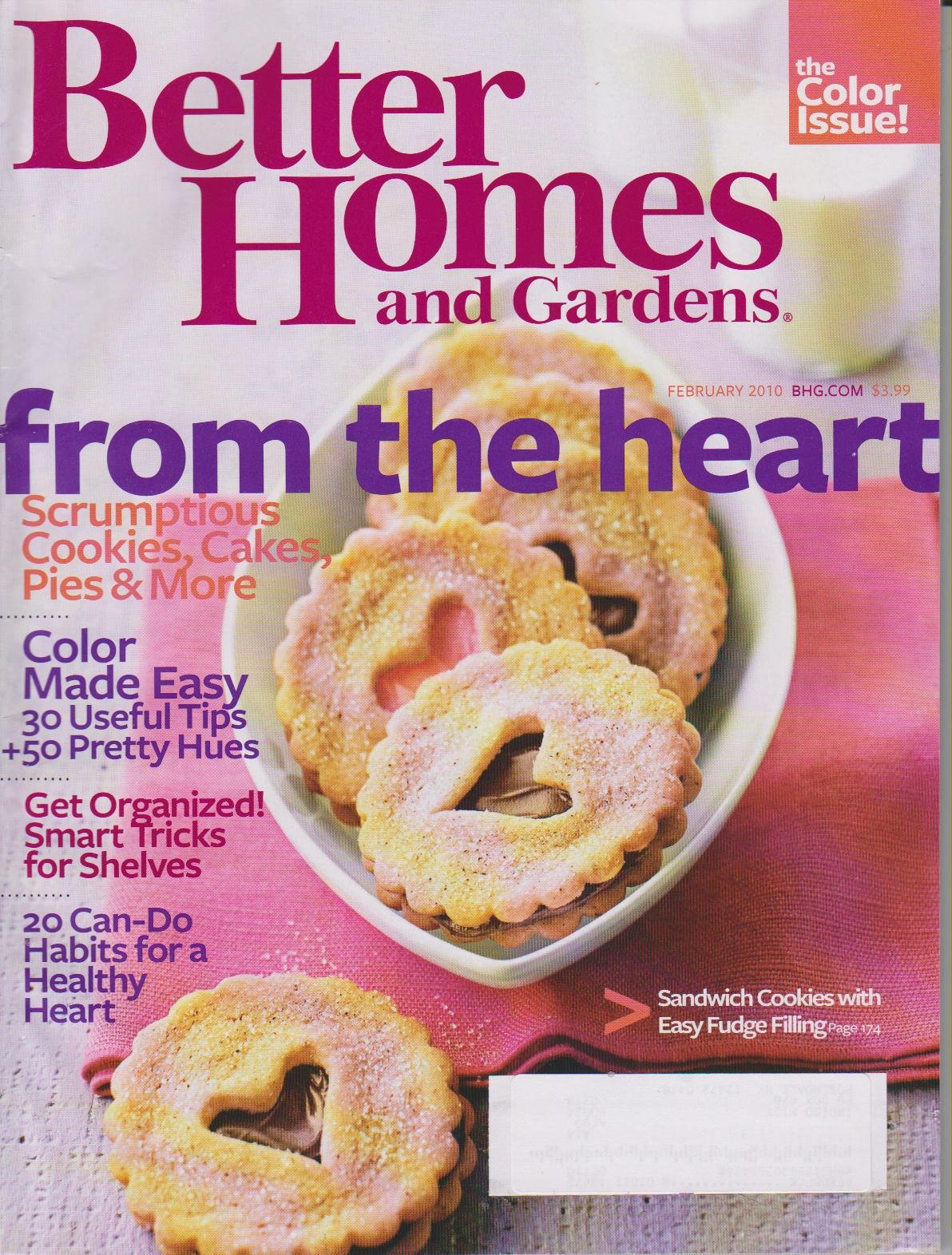 Download Better Homes and Gardens February 2010 From the Heart (Scrumptious Cookies, Cakes, Pies, and more; 20 Can Do Habits for a Healthy Heart, Color Made Easy; Get Organized, The Color Issue) ebook
