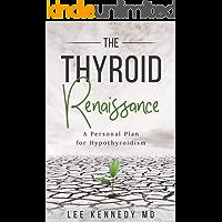 The Thyroid Renaissance: A personal plan for hypothyroidism
