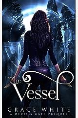 The Vessel: A Devil's Gate Prequel Kindle Edition