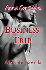 Business Trip: An Erotic Novella Kindle Edition