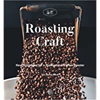 Roasting Craft: New Guidelines for a Professional Coffee Roaster (English Edition)
