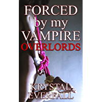 Forced by my Vampire Overlords - An Erotic Quick Read of Submissive fun: book 1 (English Edition)