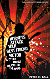 Hornets Attack Your Best Friend Victor & Other Things We Called the Band (The Kaleidoscope's Children Book 1)