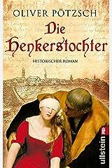 Die Henkerstochter: Teil 1 der Saga (Die Henkerstochter-Saga) (German Edition) Kindle Edition