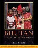 Bhutan: Land of the Thunder Dragon