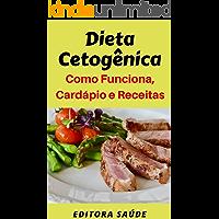 Dieta Cetogênica: Como Funciona, Cardápio e Receitas