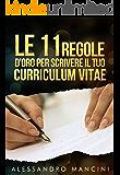 Le 11 regole d'oro per scrivere il tuo Curriculum Vitae