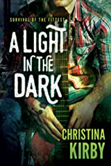 A Light in the Dark (Survival of the Fittest) Kindle Edition