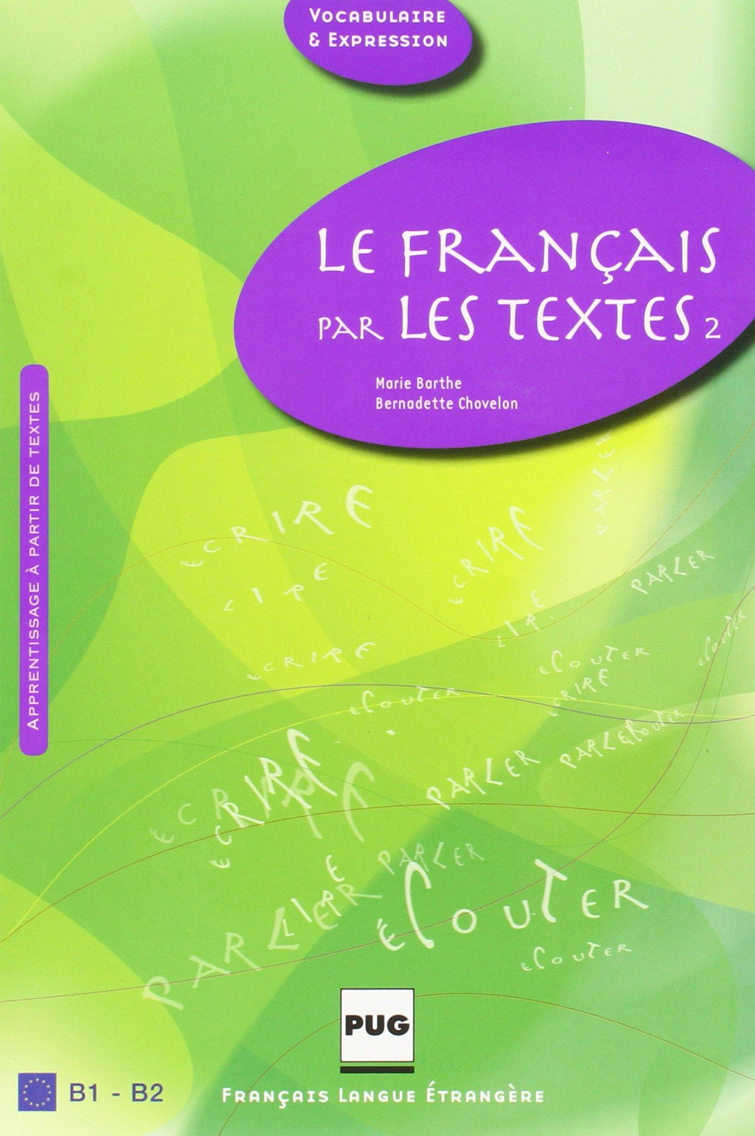 Le Français par les textes 2, B1-B2 : 45 textes de français courant