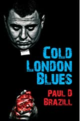 Cold London Blues: Ealing Comedy meets Pulp Fiction and has a love child Kindle Edition