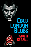Cold London Blues: Ealing Comedy meets Pulp Fiction and has a love child