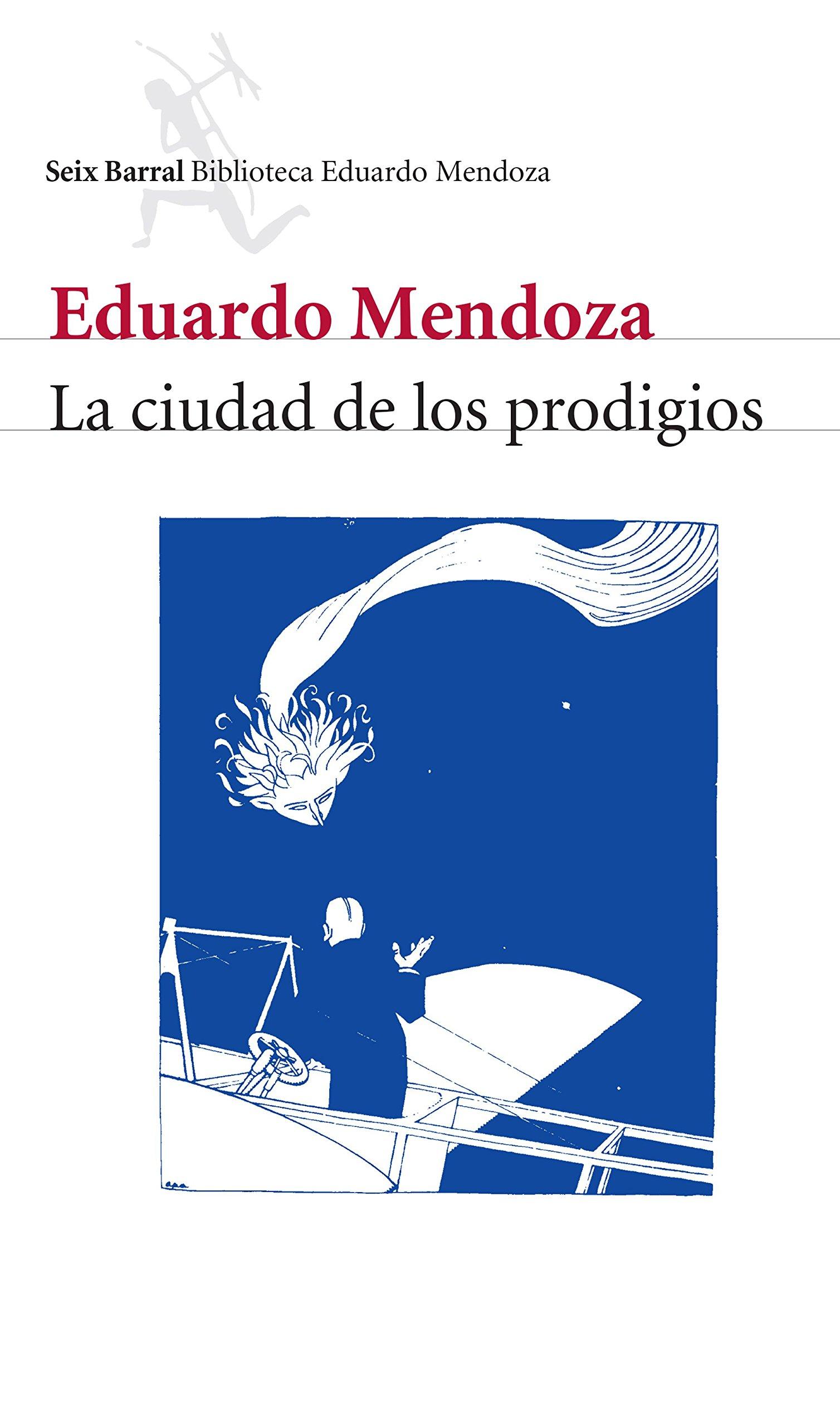 La ciudad de los prodigios (COL.BIBLIOTECA.BREVE): Amazon.es: Eduardo Mendoza: Libros
