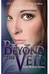 Beyond the Veil, Book 5 The Grey Wolves Series Kindle Edition