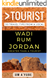 Greater Than a Tourist –  Wadi Rum Jordan: 50 Travel Tips from a Local