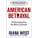 American Betrayal: The Secret Assault on Our Nation's Character (English Edition)