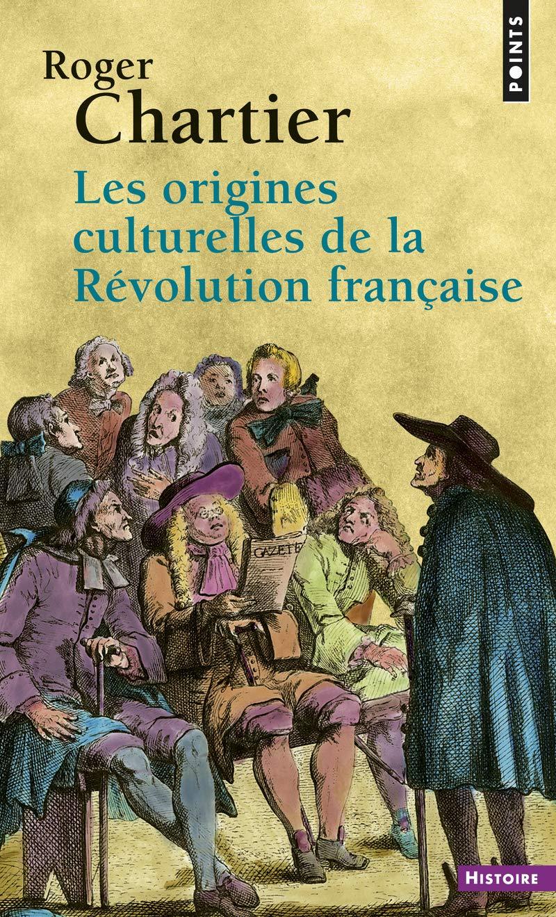 Les Origines Culturelles De La Revolution Francaise Roger Chartier Ɯ¬ ɀšè²© Amazon