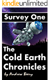 The Cold Earth Chronicles: Survey One