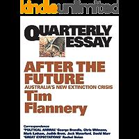 Quarterly Essay 48 After the Future: Australia's New Extinction Crisis