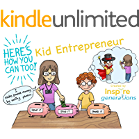 Kid Entrepreneur - a Here's How You Can Too! picture book: Illustrated business ideas for enterprising children and parents