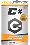 C#: A Detailed Approach to Practical Coding (Step-By-Step C# Book 2) (English Edition)