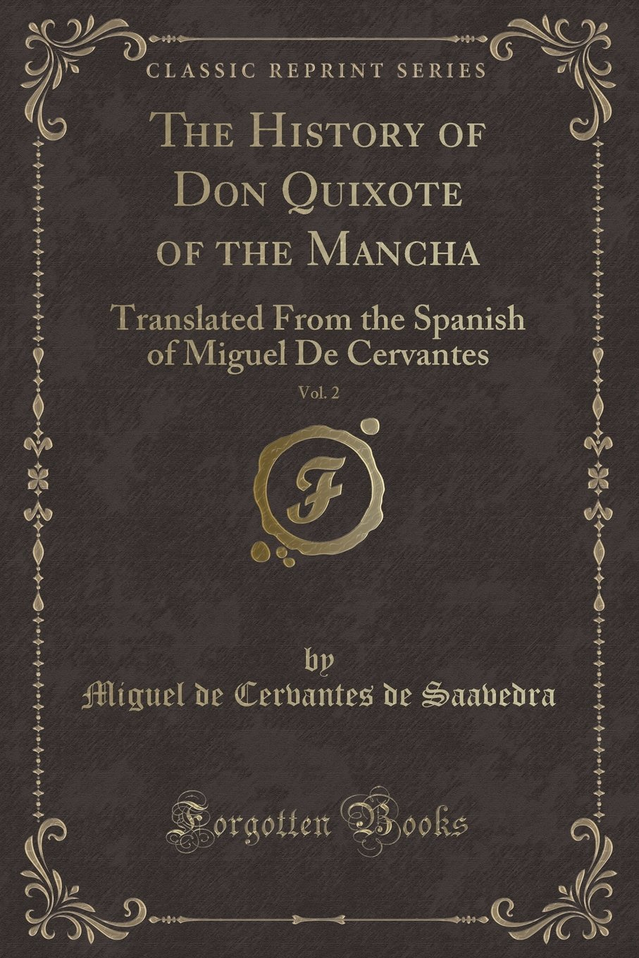 Read Online The History of Don Quixote of the Mancha, Vol. 2: Translated From the Spanish of Miguel De Cervantes (Classic Reprint) PDF