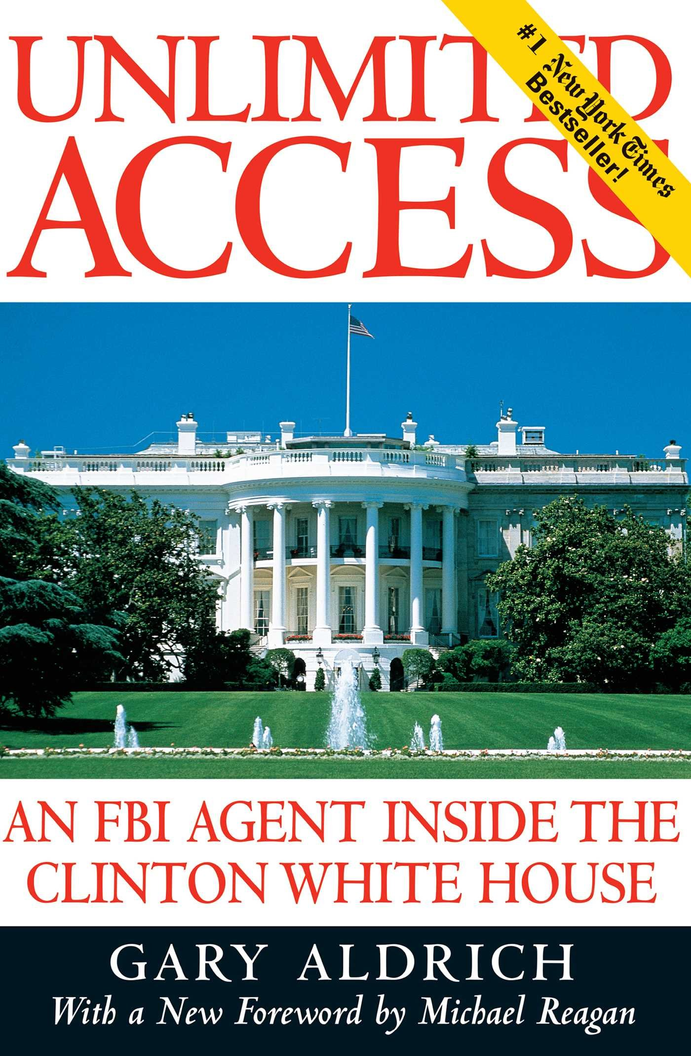 Download Unlimited Access : An FBI Agent Inside the Clinton White House pdf