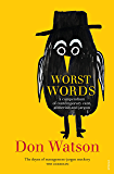 Worst Words: A compendium of contemporary cant, gibberish and jargon