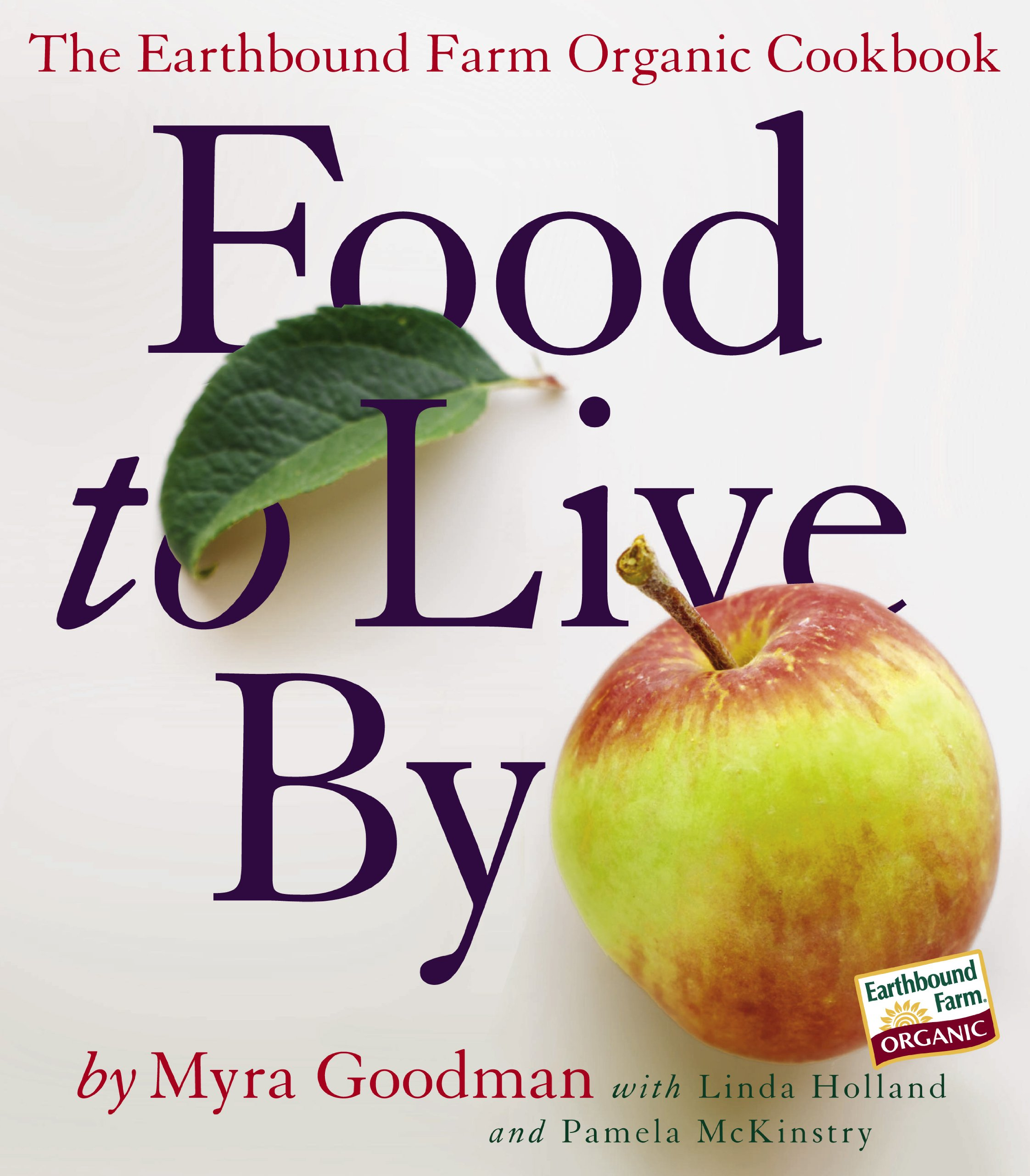 Food to live by the earthbound farm organic cookbook myra goodman food to live by the earthbound farm organic cookbook myra goodman linda holland pamela mckinstry 0019628138996 amazon books forumfinder Images