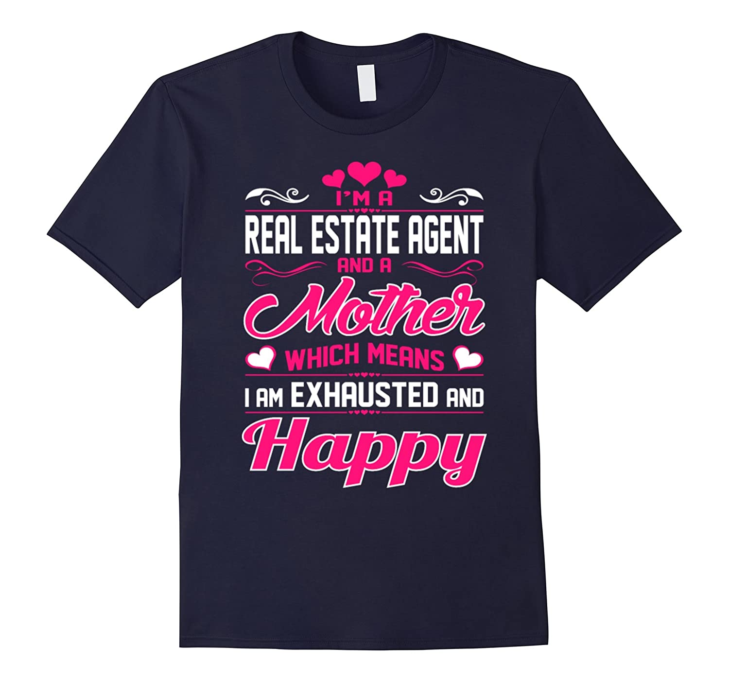 A Real Estate Agent Mother Exhausted Happy T shirt-TD