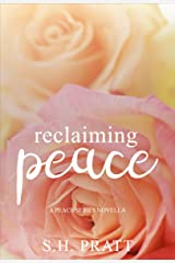 Reclaiming Peace: A Peace Series Novella Kindle Edition