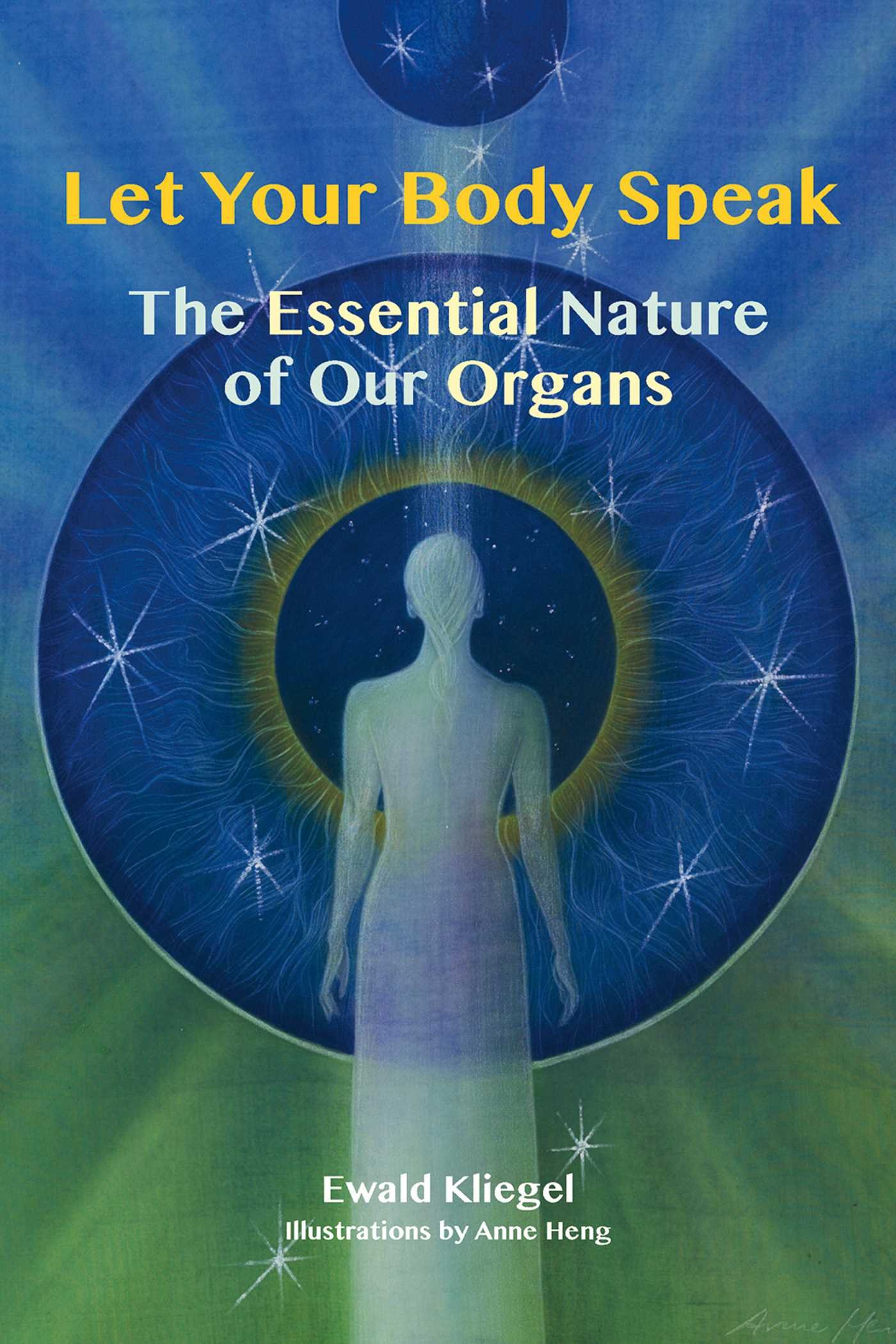Let Your Body Speak: The Essential Nature of our Organs ebook
