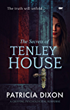 The Secrets of Tenley House: a gripping psychological thriller (English Edition)
