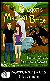 The Dragon's Magical Bride: A Nocturne Falls Universe Story: Nocturne Falls Universe